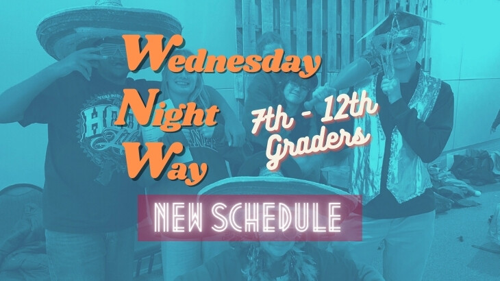 Wednesday Night Way (Youth Night -NEW SCHEDULE)