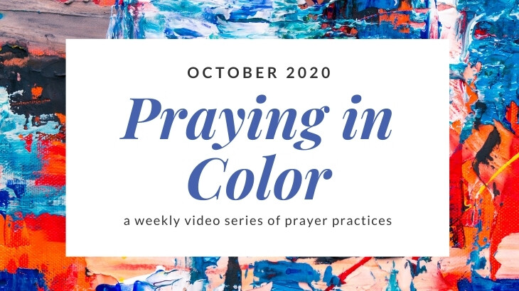 Praying in Color: A Weekly Video Series