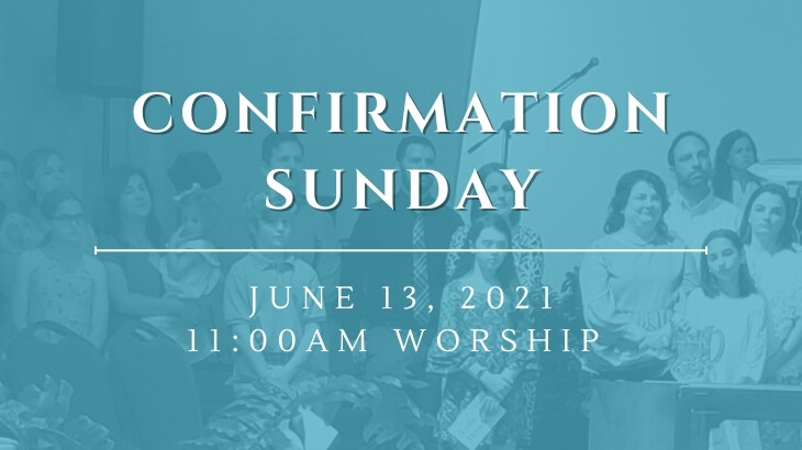 Confirmation Sunday (Confirming the Confirmands)